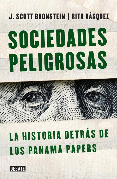 Lea el 1er capítulo de Sociedades Peligrosas. La historia detrás de los PanamaPapers